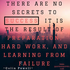 Colin Powell Quote There Are No Secrets To Success Quote Of Quotes