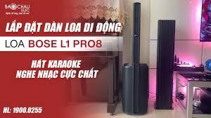 Lắp đặt dàn Loa Bose L1 Pro 8 cho nhà anh Dũng - Loa di động Hát karaoke, Nghe  Nhạc đều hay