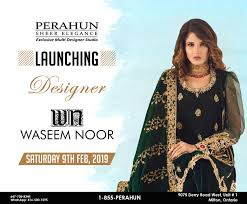 Waseem Noor Designer Perahun Is Proud To Announce Launching Of Our New Designer