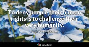 Human Rights Quotes Fascinating Human Rights Quotes BrainyQuote
