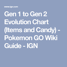 Pokemon Go Evolve Candy Chart Gen 1 To Gen 2 Evolution Chart Items And Candy Pokemon
