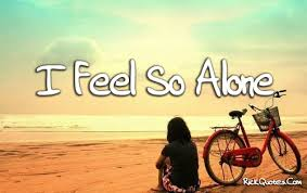 I Feel Alone Quotes Alone Quotes Feel So Alone 38