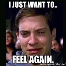 I just want to.. feel again. - crying peter parker | Meme Generator