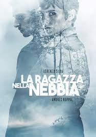 La ragazza nella nebbia [HD] (2017) Streaming - FILM GRATIS by CB01.UNO