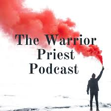 The Warrior Priest Podcast
