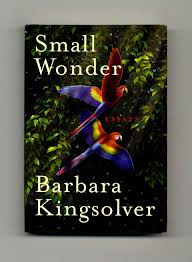 small wonder essays st edition st printing barbara small wonder essays 1st edition 1st printing barbara kingsolver