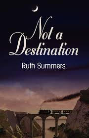 Not a Destination: Summers, Ruth: 9781614342212: Amazon.com: Books