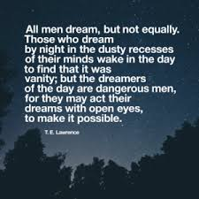 Te Lawrence Dream Quote Best Of Dreamers Of The Day The Entheos Initiative
