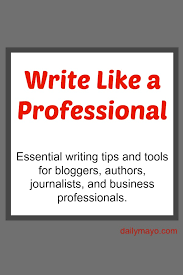 writing tips daily o these writing tips will help you write better and become a