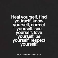 Love And Respect Yourself Quotes Best Of Heal Yourself Find Yourself Pinterest Zayn Respect And