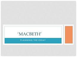 macbeth theme essay macbeth play review essay essay on play play and child development