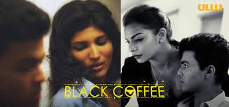 Black coffee (2021) cast and crew credits, including actors, actresses, directors, writers and more. Black Coffee Ullu Web Series 2020 Full Episode Cast Trailer News Bugz