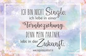 Spruch Ich Bin Nicht Single Ich Lebe In Einer Fernbeziehung