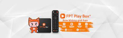 FPT Play Box Chính Hãng FPT 2018 - TV Box 4K Hàng đầu Việt Nam