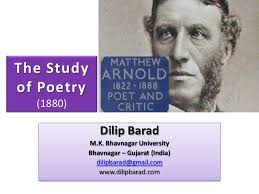 the study of poetry matthew arnold the studyof poetry 1880 dilip barad m k bhavnagar university