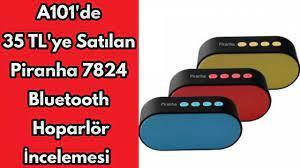 A101'de 35 TL'ye Satılan Piranha 7824 Bluetooh Hoparlör İncelemesi - YouTube