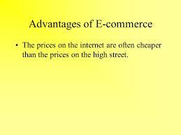 why is there concern about the effect of the internet in society 6 advantages of e commerce the prices on the internet are often cheaper than the prices on the high street