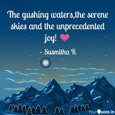 Joy Quotes New The Gushing Watersthe Se Quotes Writings By Susmitha R