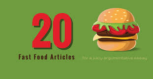fast food articles for a juicy argumentative essay essay writing