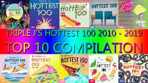 2010 - 2019 Triple J Hottest 100 Top 10 ...