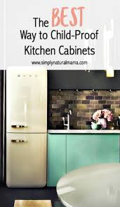 Baby Proof Kitchen Cabinets Baby Proof Kitchen Cabinets Monsterlune