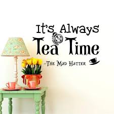 alice in wonderland wall decal and in wonderland wall decal quotes its always tea time mad hatter sayings wall art dining alice in wonderland caterpillar  on alice in wonderland wall art quotes with alice in wonderland wall decal and in wonderland wall decal quotes