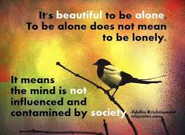 Beautiful Lonely Quotes Best of Loneliness Quotes It's Beautiful To Be Alone To Be Alone Does Not