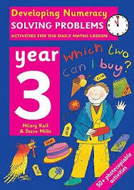 Developing Numeracy: Solving Problems: Activities For The Daily Maths  Lesson by Hilary;Mills, Steve Koll