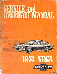 1974 chevrolet vega repair shop manual original 1974 chevrolet vega shop manual original 74 chevy