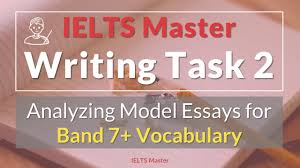 ielts writing task analyzing model answers for band  ielts writing task 2 analyzing model answers for band 7 vocabulary