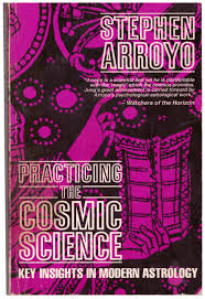 El extranjero » Blog Archive » Practicing the Cosmic Science. Key insights  in modern astrology, by Stephen Arroyo