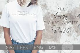 T Shirt Quotes Bundle Girl Quotes Sassy Funny Svgs