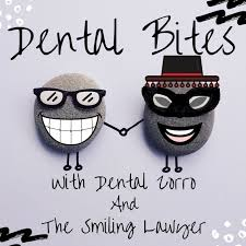 Dental Bites with Dental Zorro and The Smiling Lawyer