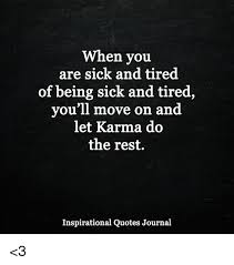 Sick Quotes Unique When You Are Sick And Tired Of Being Sick And Tired You Ll Move On