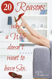 20 Reasons Why a Wife Doesn t Want to Have Sex