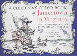 A Children's Color Book of Jamestown in Virginia: Priscilla Hunt, F.  Richard Vranian: 9780875170107: Amazon.com: Books