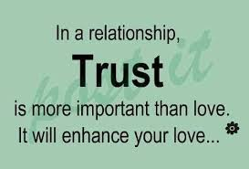 Quotes About Relationships And Trust New In A Relationship Trust Is More Important Than Love It Will Enhance