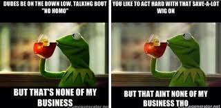 kermit meme my face when. Contemporary Kermit Kermit Memes But Thats None Of My Business Tho 1  What The Vogue1 And Meme Face When E