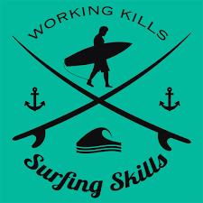 working kills surfing skills mens my trend tee working kills surfing skills graphic design