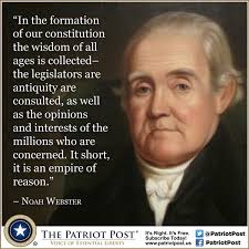 Constitution Quotes Magnificent Quote Noah Webster On The Constitution The Patriot Post