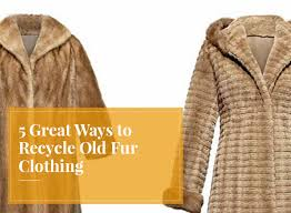 recycle old fur recycle fur old fur coat remodelling