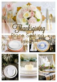 thanksgiving table ideas. Easy And Elegant Place Setting Ideas For The Best Thanksgiving Table