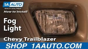 Chevy Blazer Fog Lights How To Replace Fog Light 02 05 Chevy Trailblazer