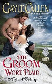 the groom wore plaid highland weddings trilogy book by le callen book cover description publication history
