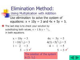 10 elimination method using multiplication with addition use elimination to solve the system of equations x