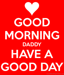 Good Morning Daddy Quotes Best of 24 Good Morning Wishes For Dad