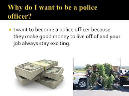 why i want to be a cop co becoming a police officer power point part 2