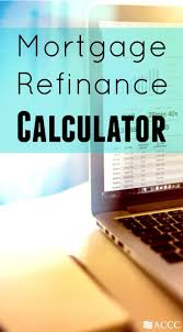 refinance calculations thinking of refinancing your mortgage use this mortgage refinance