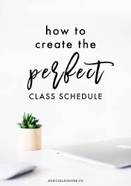 create college class schedule how to create the perfect class schedule jessica slaughter