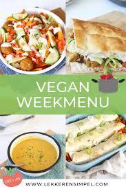 Onbewust Plantaardig Lekker En Simpel Vegan Weekmenu Food